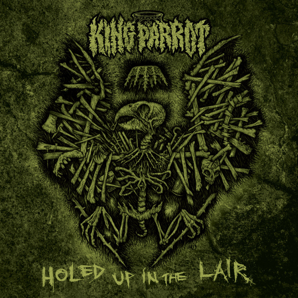 King Parrot - Holed Up in the Lair